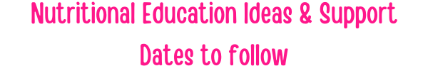 Nutritional Education ideas and support...